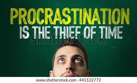 a thief of time is procrastination What were the odds, i pondered, as i sat down to peruse a set of papers by a gathering of philosophers, economists, psychologists and the odd renegade sociologist and public planner - on the topic of procrastination, for goodness' sake - that i would suddenly find myself faced with the vision of treasury.