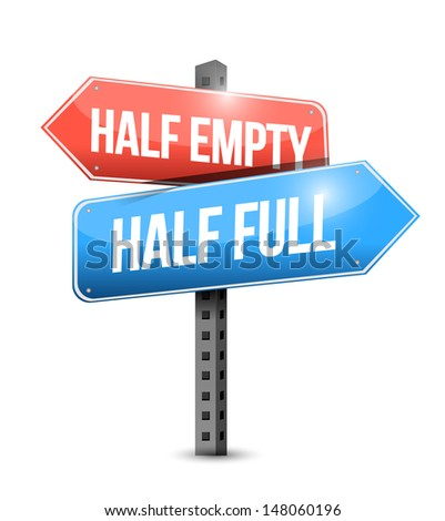 half full, half empty road sign illustration design over a white background - stock photo