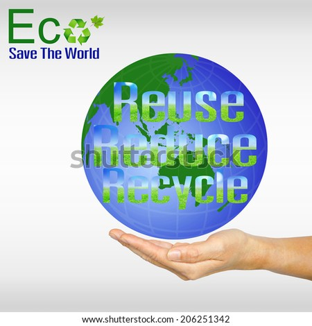 Hand and globe. Reuse Reduce Recycle. Eco concept. - stock photo