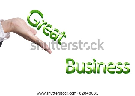 Hand and word ,great business concept, isolated on white background - stock photo