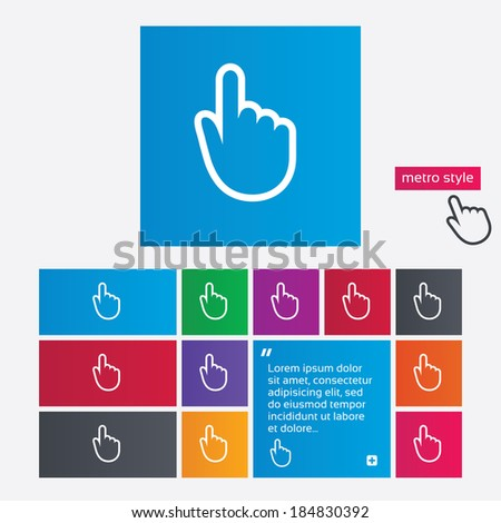 Hand cursor sign icon. Hand pointer symbol. Metro style buttons. Modern interface website buttons with hand cursor pointer.