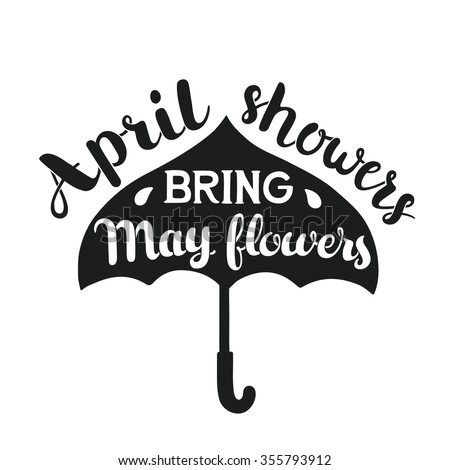 Hand drawn calligraphy lettering poster: motivation quote April Showers Bring May Flowers with umbrella. Typography illustration. - stock photo