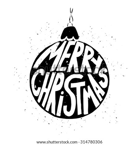 Hand-drawn greeting Christmas card with ball with grunge texture and with Merry Christmas typography. Holiday banner. Vintage poster. - stock photo