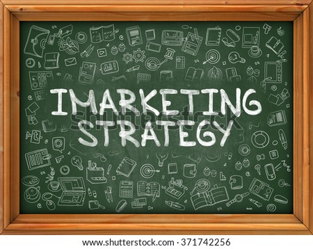 Hand Drawn Imarketing Strategy on Green Chalkboard. Hand Drawn Doodle Icons Around Chalkboard. Modern Illustration with Line Style. - stock photo