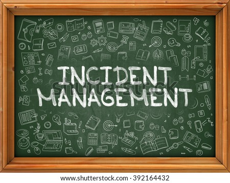Hand Drawn Incident Management on Green Chalkboard. Hand Drawn Doodle Icons Around Chalkboard. Modern Illustration with Line Style. - stock photo