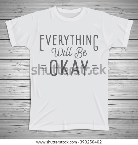 Hand drawn lettering slogan on t-shirt background. - stock photo