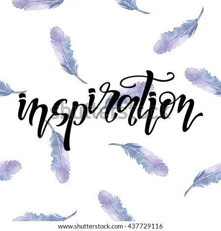 Hand drawn lettering word inspiration on a feather background - stock photo