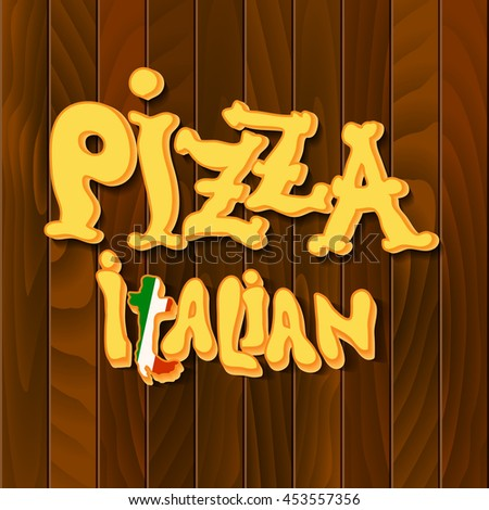 Hand drawn pizza italian text, yellow letters on wooden texture background. Pizza lettering. Italian restaurant design. Pizza label design template. illustration.