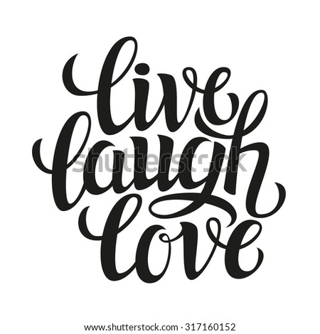 Hand Drawn Typography PosterInspirational Quote Live Laugh LoveFor Greeting Cards