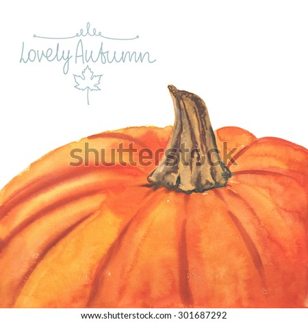 Hand drawn watercolor pumpkin on white background with place for text.