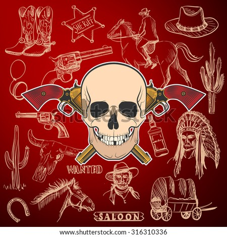Hand drawn Wild West Collection with Crossed Revolvers and skull. Injun, cowboy, van, horse, cactus, hat, horseshoe, lasso, sheriff. - stock photo