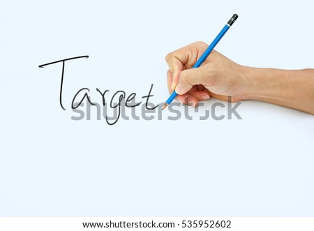 "Hand holding a pencil on a white paper background, writing with pencil for word "" Target """