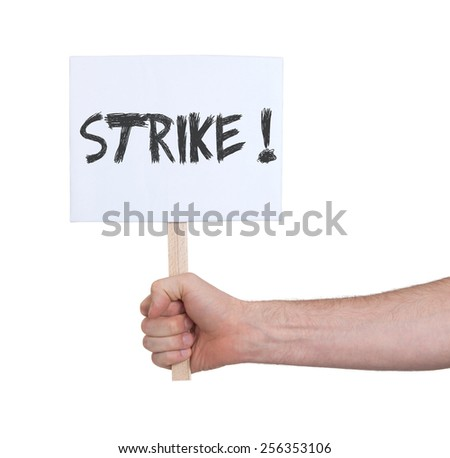 Hand holding sign, isolated on white - Strike