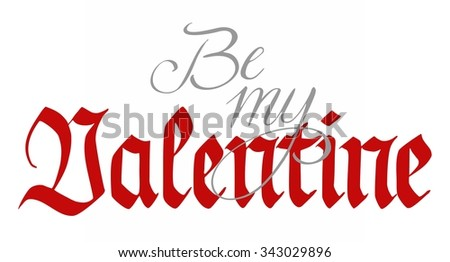 Hand lettering, Be my Valentine, handwritten, isolated on white - stock photo