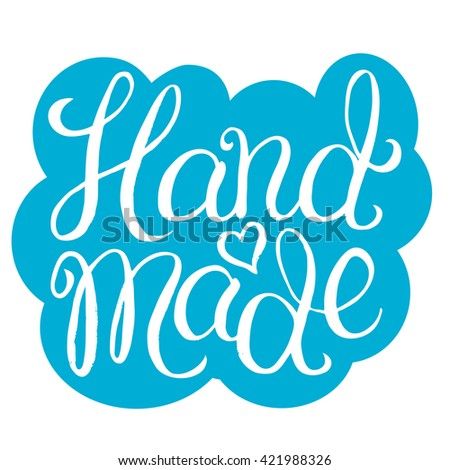 Hand made - hand lettering calligraphic inscription for sticker or label - stock photo