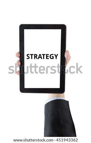 hand of businessman holding digital tablet with word strategy isolated on white background with clipping path