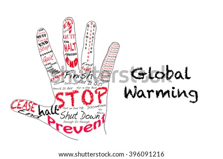 Hand outline with text for stop and Global Warming. - stock photo