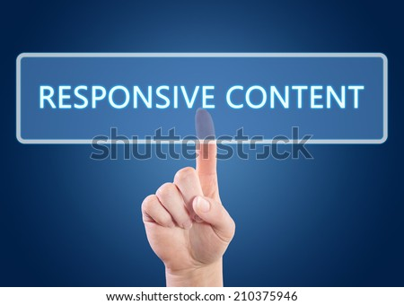 Hand pressing Responsive Content button on interface with blue background. - stock photo