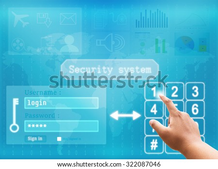 Hand pushing on touch screen interface login and password with security system