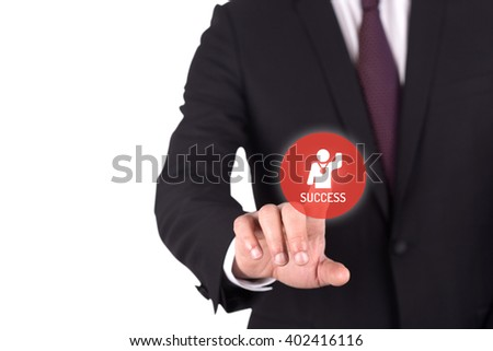 Hand pushing SUCCESS button on interface touch screen - stock photo