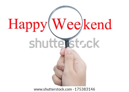 Hand Showing Happy Weekend Word Through Magnifying Glass  - stock photo