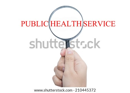 Hand Showing PUBLIC HEALTH SERVICE Word Through Magnifying Glass - stock photo