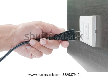 Hand unplug or plugged and wall on white background