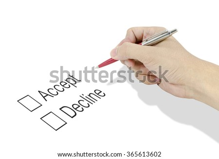 Hand using a classic pen decide to choice accept or decline