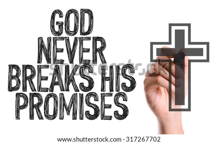 Hand with marker writing: God Never Breaks His Promises - stock photo