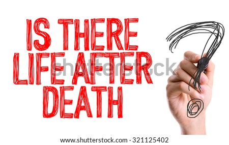 Hand with marker writing: Is There Life After Death? - stock photo