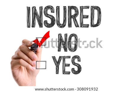 Hand with marker writing the word Insured - No - stock photo