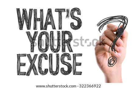 whats your excuse essay The college application essay is your chance to show schools who you are crafting an unforgettable college essay no more dog ate my homework excuses.