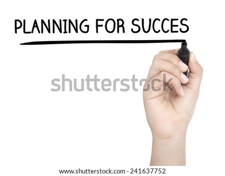 Hand with pen writing PLANNING FOR SUCCES on whiteboard - stock photo