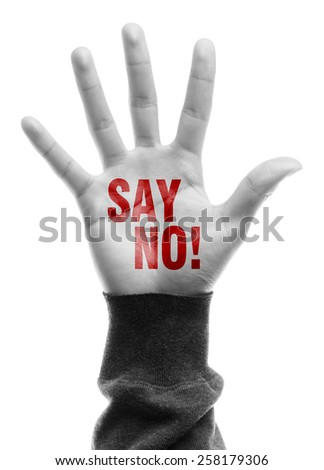 Hand with Say No text is isolated on white background. - stock photo