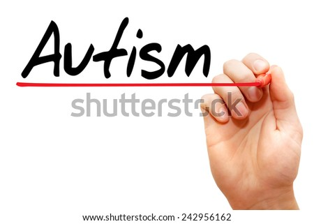 Hand writing Autism with marker, concept  - stock photo