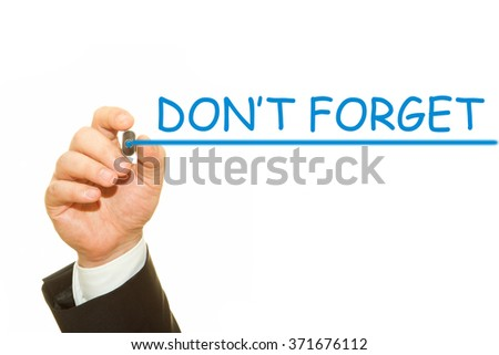 Hand writing DO NOT FORGET with blue marker isolated on white.