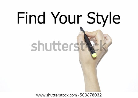 Hand writing find your style with marker on transparent wipe board