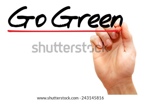 Hand writing Go Green with marker, concept  - stock photo