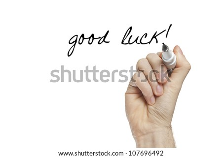Hand writing good luck on whiteboard isolated on white