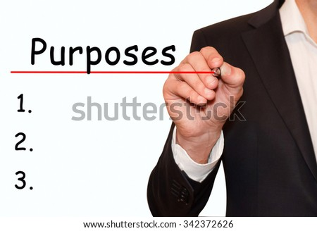 "Hand writing inscription ""Purposes"", with marker,business concept"