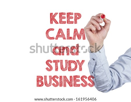 Hand writing Keep Calm and Study Business with red marker on transparent wipe board. - stock photo