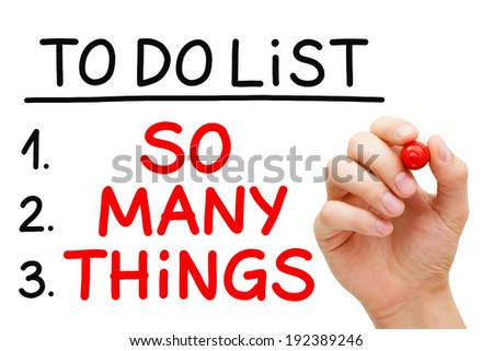 Hand writing So Many Things in To Do List with red marker isolated on white. - stock photo