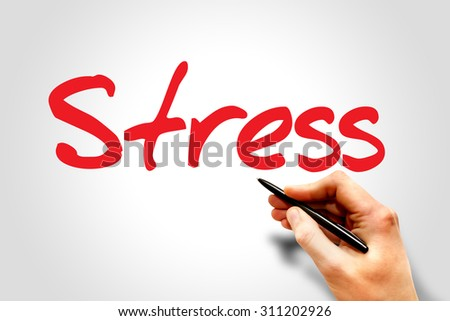 Hand writing Stress, business concept - stock photo