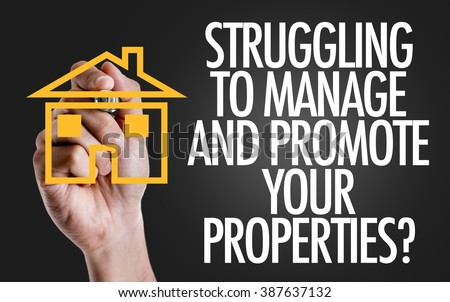 Hand writing the text: Struggling to Manage And Promote Your Properties? - stock photo