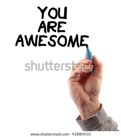 Hand writing you are awesome, isolated on white background.