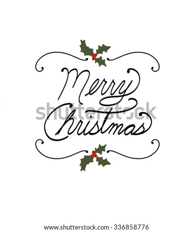 hand written Merry Christmas text with holly leaves berries and fancy elegant curled or curved line design element, Christmas typography design - stock photo
