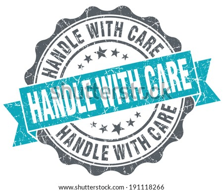 Handle with care turquoise grunge retro vintage isolated seal - stock photo