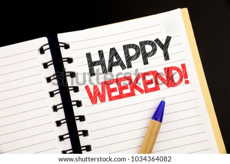Handwriting Announcement text showing Heppy Weekend . Business concept for Weekend Message written on notepad with space on old wood wooden background with pen marker