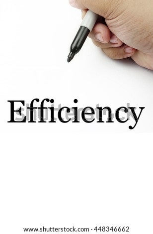 "Handwriting of ""efficiency"" with the white background and hand using a marker."