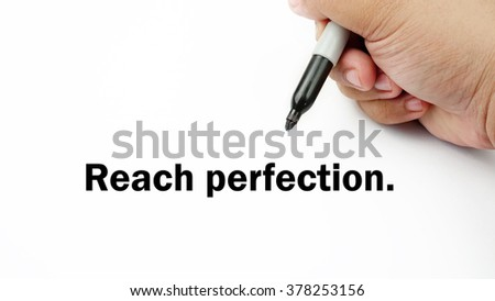 "Handwriting of inspirational motivation quotes ""reach perfection"". This quotes use to motivate people to always strive for success."